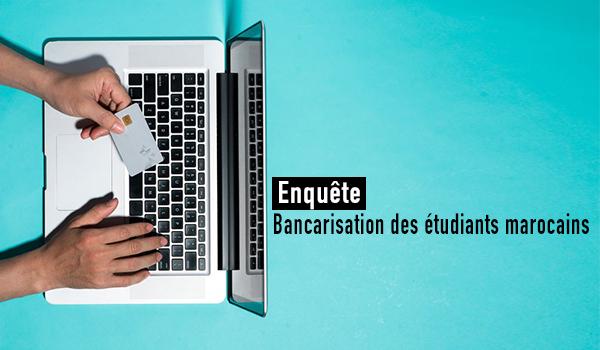 Etude - Bancarisation des étudiants marocains